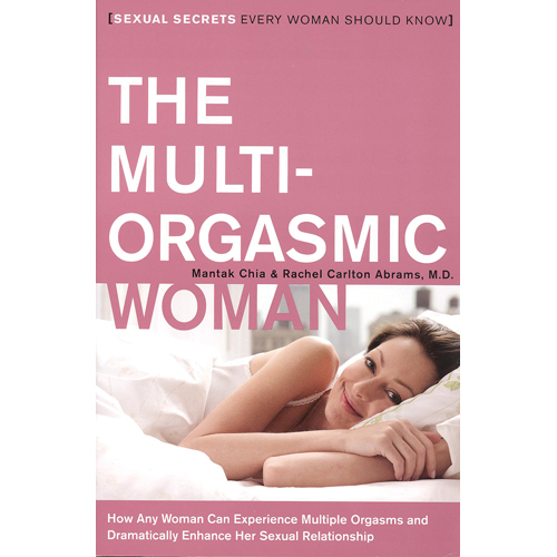 The Multi-Orgasmic Woman Sexual Secrets Every Woman Should Know