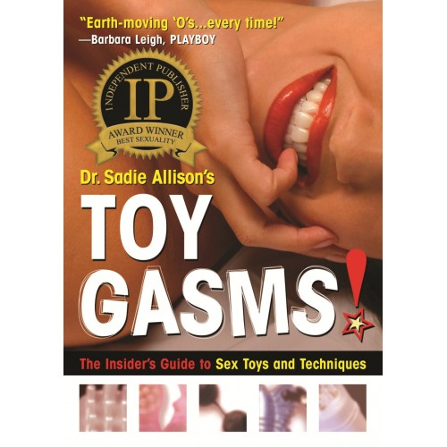 Toygasms!  The Insider's Guide to Sex Toys and Techniques