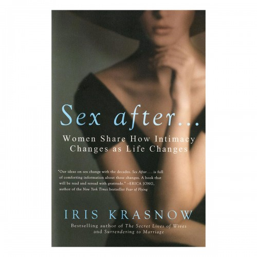 Sex After - Women Share How Intimacy Changes As Life Changes