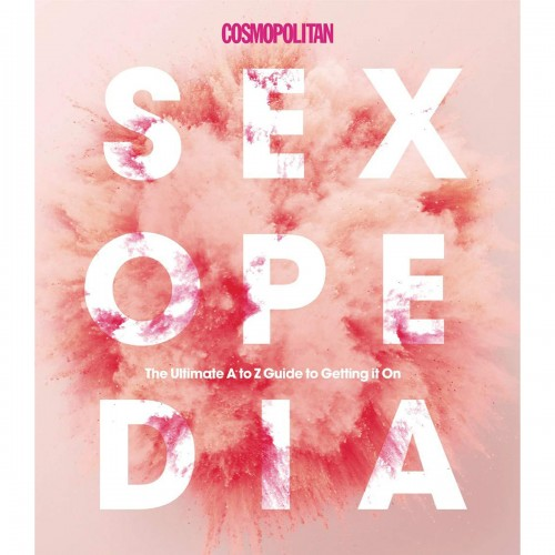 Cosmopolitan Sexopedia: Your Ultimate A to Z GT Getting it on