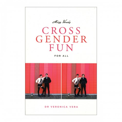 Cross Gender Fun For All by Miss Vera