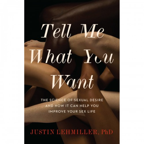 Tell Me What You Want: The Science of Sexual Desire