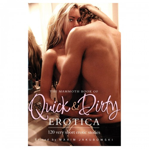 Mammoth Book of Quick & Dirty Erotica